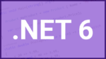 .NET 6 new features using ASP.NET Core 6 and Visual Studio 2022